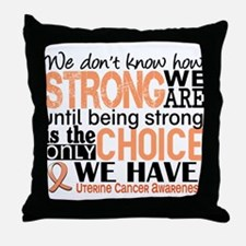 Uterine Cancer How Strong We Are Throw Pillow