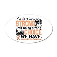 Uterine Cancer How Strong We 20x12 Oval Wall Decal