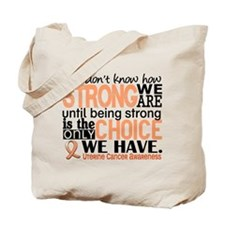 Uterine Cancer How Strong We Are Tote Bag