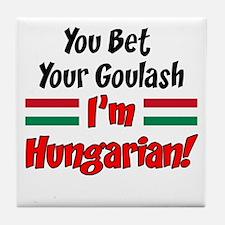 Bet Goulash Im Hungarian Drinkware Tile Coaster