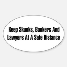 Skunks, Bankers, Lawyers Oval Decal