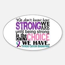 Thyroid Cancer How Strong We Are Sticker (Oval)