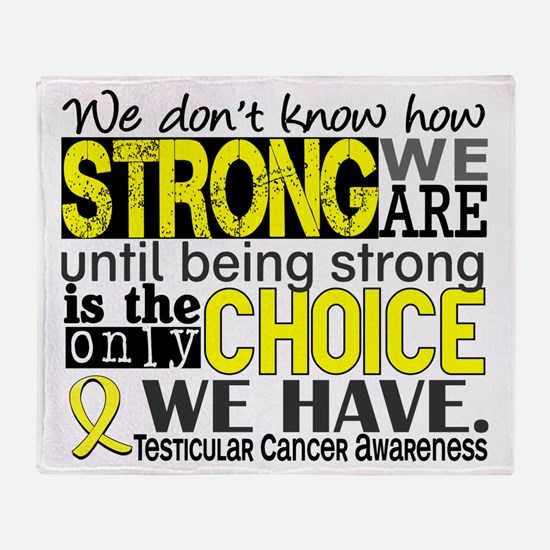 Testicular Cancer How Strong We Are Throw Blanket