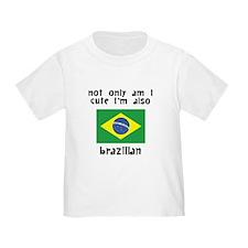 Cute And Brazilian T-Shirt