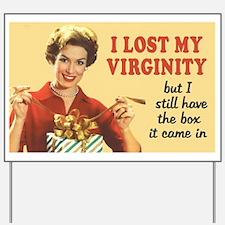 Lost My Virginity Yard Sign