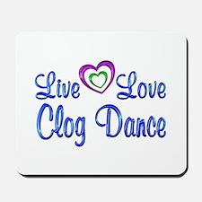Live Love Clog Dance Mousepad