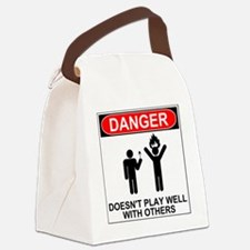 Danger Doesn't Play Well With Oth Canvas Lunch Bag