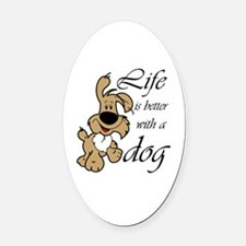 Life is Better With a Dog Oval Car Magnet