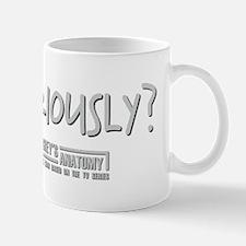SERIOUSLY Mugs