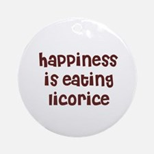 happiness is eating licorice Ornament (Round)