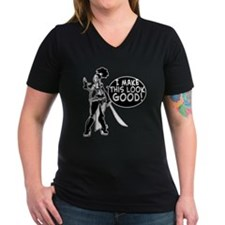 I Make This Look Good! T-Shirt