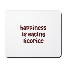 happiness is eating licorice Mousepad