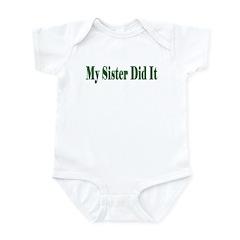 My Sister Did It (green) Infant Bodysuit / Onesie