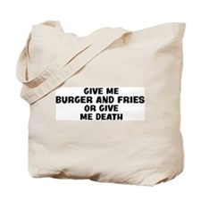 Give me Burger And Fries Tote Bag