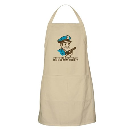 Kick your ass and get away with it BBQ Apron