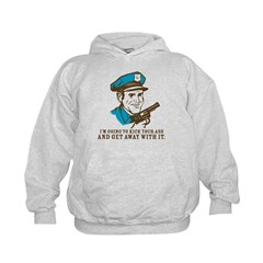 Kick your ass and get away with it Hoodie