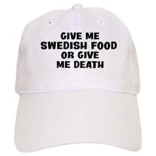 Give me Swedish Food Baseball Cap