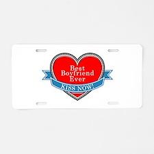 Best Boyfriend Ever Aluminum License Plate