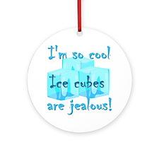 I'm so cool Round Ornament