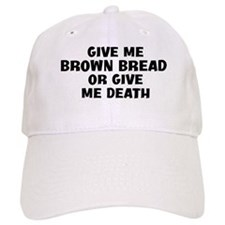 Give me Brown Bread Baseball Cap