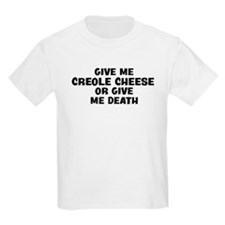 Give me Creole Cheese T-Shirt
