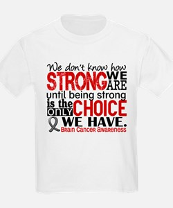Brain Cancer How Strong We Are T-Shirt