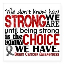 "Brain Cancer How Strong Square Car Magnet 3"" x 3"""
