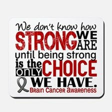 Brain Cancer How Strong We Are Mousepad