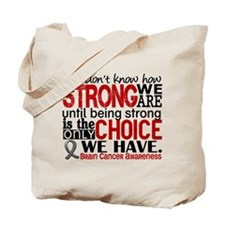 Brain Cancer How Strong We Are Tote Bag