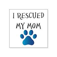 I Rescued My Mom (Dog Rescue) Sticker