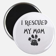 I Rescued My Mom (Dog Rescue) Magnets