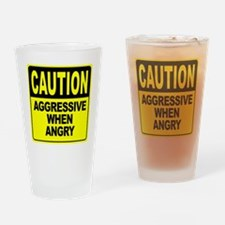 Aggressive When Angry Drinking Glass