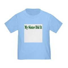 My Sister Did It (green) Infant / T