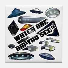 UFO'S...Which One Did You See? Tile Coaster