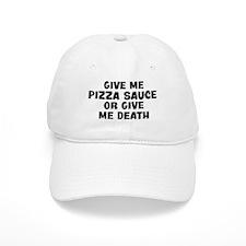 Give me Pizza Sauce Baseball Cap