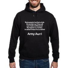 Army Aunt No Problem Nephew Hoodie