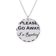 Please Go Away Im Reading Necklace