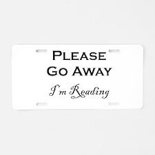 Please Go Away Im Reading Aluminum License Plate