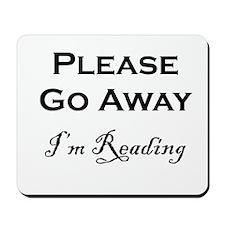 Please Go Away Im Reading Mousepad