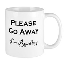 Please Go Away Im Reading Mugs