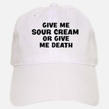 Give me Sour Cream Baseball Baseball Cap