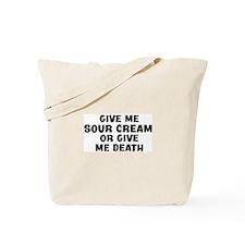 Give me Sour Cream Tote Bag