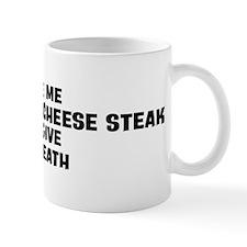 Give me Philadelphia Cheese S Mug