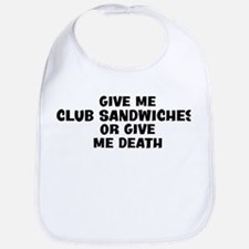 Give me Club Sandwiches Bib