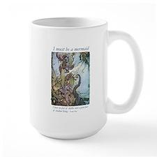 I must be a mermaid Mugs