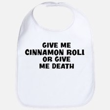 Give me Cinnamon Roll Bib