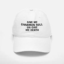 Give me Cinnamon Roll Baseball Baseball Cap