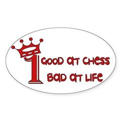 Good At Chess Bad At Life Oval Decal