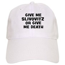 Give me Slivovitz Baseball Cap