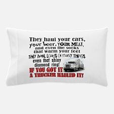 Trucker Hauled It Pillow Case